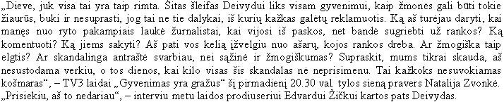 DEIVYDAS ZVONKUS: KALORINGAS MAISTAS HIENOMS